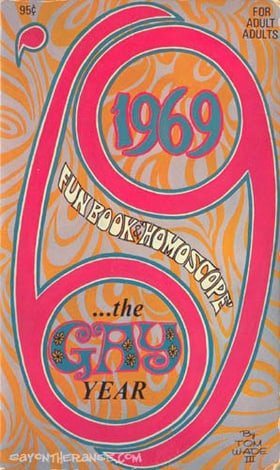 1969: the gay year: A fun book, a screaming laugh riot, a