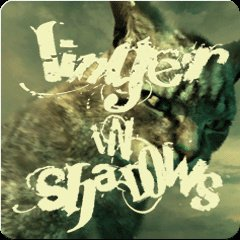 Linger in Shadows