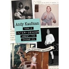 Andy Kaufman World Inter-Gender Wrestling Champion: His Greatest Matches