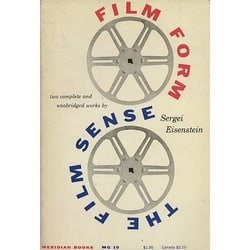 FILM FORM; THE FILM SENSE  Two Complete and Unabridged Works