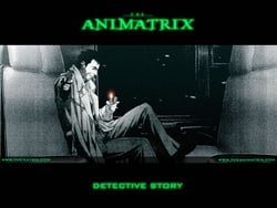 The Animatrix: A Detective Story