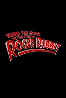 Behind the Ears: The True Story of Roger Rabbit