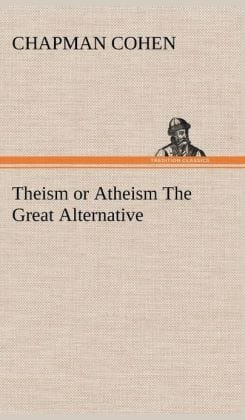 Theism or Atheism - The Great Alternative