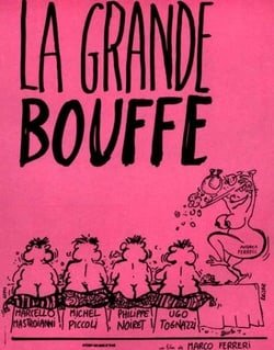 La Grande Bouffe (aka The Big Feast)