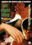 All Night Long 2: Atrocity