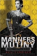 Manners & Mutiny (Finishing School Series)