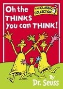 Dr. Seuss Classic Collection - Oh, The Thinks You Can Think (Beginner Series)