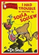 Dr. Seuss Classic Collection - I Had Trouble in Getting to Solla Sollew