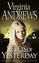 Seeds of Yesterday (Dollanganger Family 4)