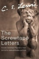 The Screwtape Letters: includes Screwtape Proposes a Toast (C.S. Lewis Signature Classics, Sixtieth