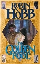 The Golden Fool (The Tawny Man Trilogy, Book 2): Book Two of the Tawny Man