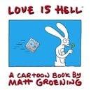 Love is Hell: A Cartoon Book by Matt Groening