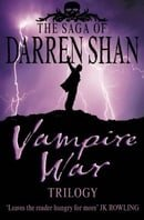 "Vampire War Trilogy: Books 7 - 9 (The Saga of Darren Shan): ""Hunters of the Dusk"", ""Allies of the Ni"