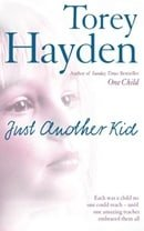 Just Another Kid: Each was a child no one could reach - until one amazing teacher embraced them all