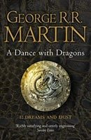 Dance with Dragons: Dreams and Dust (Song of Ice & Fire 5 Part 1)
