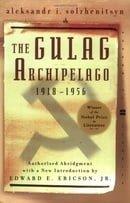 The Gulag Archipelago 1918-1956 (Perennial Classics)