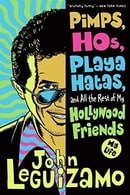 PIMPS, HOS, PLAYA HATAS AND ALL THE REST OF MY HOLLYWOOD FRIENDS: My Life