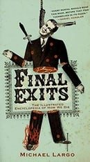 Final Exits: The Illustrated Encyclopaedia of How We Die