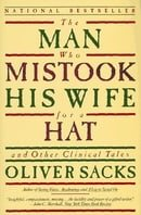 The Man Who Mistook His Wife for a Hat: And Other Tales