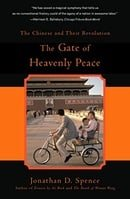The Gate of Heavenly Peace: Chinese and Their Revolution, 1895-1980