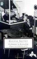 Eichmann in Jerusalem: A Report on the Banality of Evil (Penguin Twentieth Century Classics)