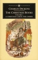 The Christmas Books Volume 1: A Christmas Carol / The Chimes (Penguin English Library)