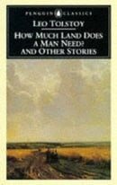 How Much Land Does a Man Need? & Other Stories: And Other Stories (Penguin Classics)