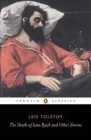 """The """"Death of Ivan Ilyich"""" and Other Stories (Classics)"""