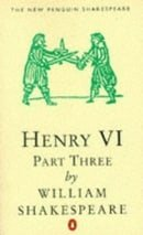 Henry VI: Pt. 3 (New Penguin Shakespeare)