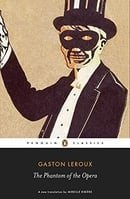 The Phantom of the Opera (Penguin Classics)