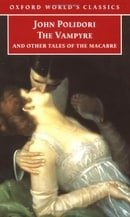 The Vampyre and Other Tales of the Macabre (Oxford World