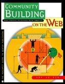 Community Building on the Web: Secret Strategies for Successful Online Communities