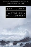 The Peoples of Middle-Earth (History of Middle-Earth XII )