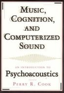 Music, Cognition and Computerized Sound: An Introduction to Psychoacoustics