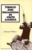 Tobacco and Shamanism in South America (Psychoactive Plants of the World Series)