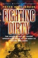 Fighting Dirty: The inside story of covert operations from Ho Chi Minh to Osama bin Laden (Cassell M