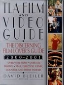 The Tla Film and Video Guide: 2000-2001: The Discerning Film Lover