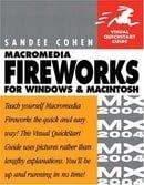 Macromedia Fireworks MX 2004 for Windows and Macintosh (Visual QuickStart Guides)