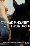 All the Pretty Horses: Volume One of The Border Trilogy