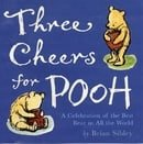 Three Cheers for Pooh: A Celebration of That Bear of Very Little Brain (Winnie the Pooh)