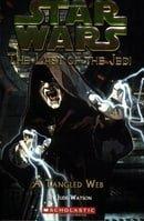 Star Wars: Last of the Jedi - A Tangled Web