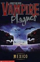 Vampire Plagues - Mexico: Bk.3