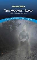 """Moonlit Road"" and Other Ghost and Horror Stories (Dover Thrift Editions)"