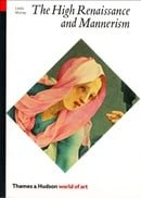 The High Renaissance and Mannerism: Italy, the North and Spain 1500-1600 (World of Art)