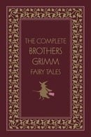 The Complete Brothers Grimm Fairy Tales (Literary Classics (Gramercy Books))