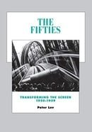 The Fifties: Transforming the Screen, 1950-1959 (History of the American Cinema)