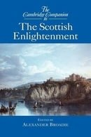 The Cambridge Companion to the Scottish Enlightenment (Cambridge Companions to Philosophy)