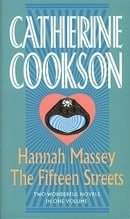 Hannah Massey / The Fifteen Streets (Catherine Cookson Ominbuses)