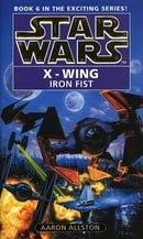 Star Wars: X-wing Book 6: The Iron Fist