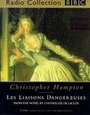 Les Liaisons Dangereuses: Dangerous Liaisons (BBC Radio Collection)